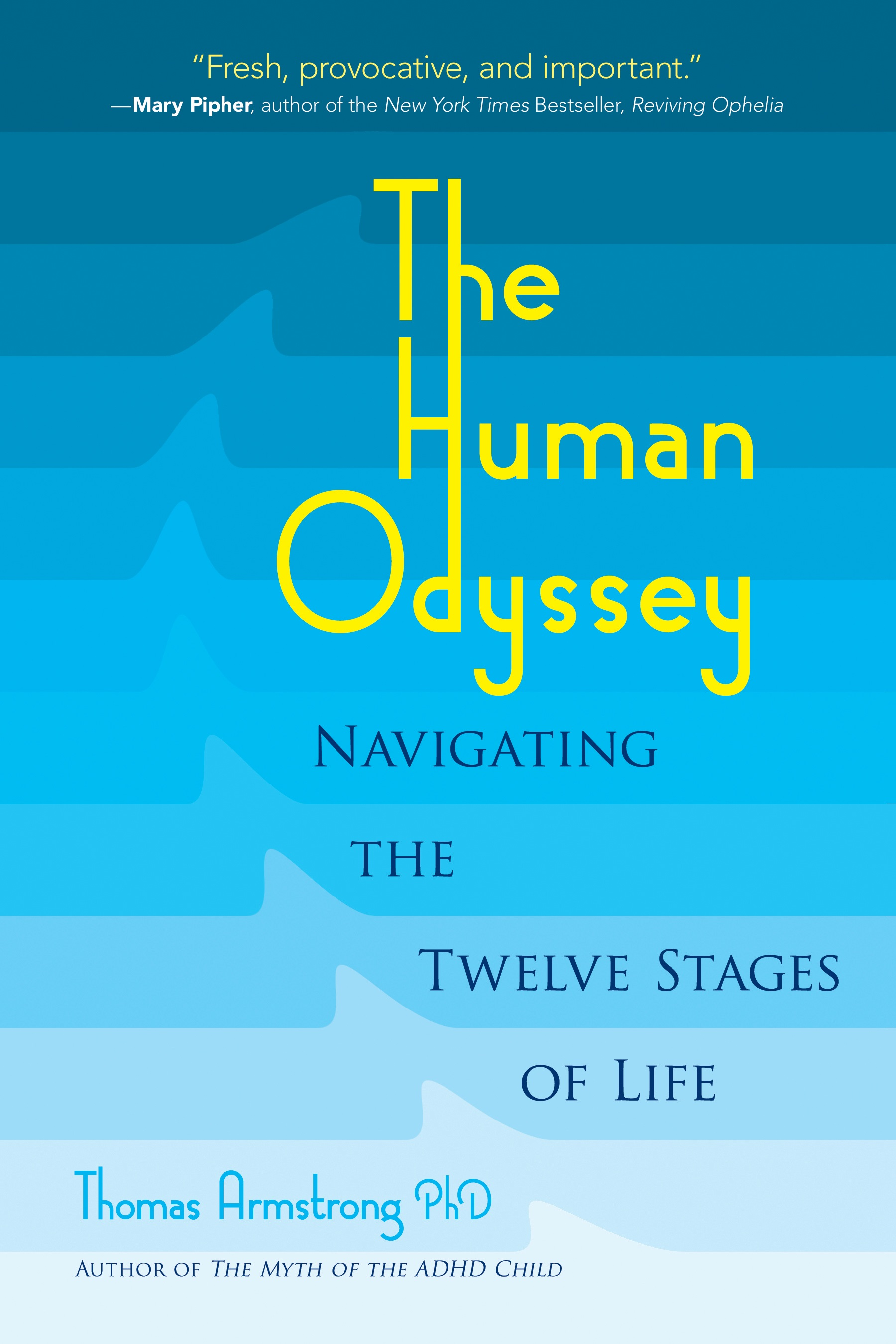 The 12 Stages of Life | Thomas Armstrong, Ph D